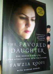 """The Favored Daughter: One Woman's Fight to Lead Afghanistan Into the Future"" by Fawzia Koofi with Nadene Ghouri"
