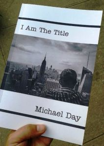 """I Am The Title"" by Michael Day"